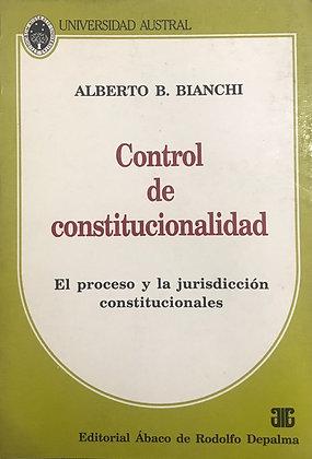 BIANCHI, ALBERTO B.: Control de Constitucionalidad. (Primera edición 1992)