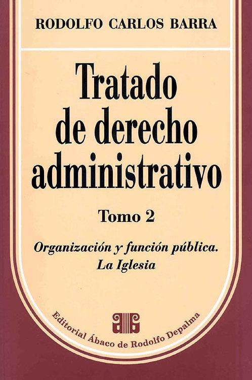 BARRA, RODOLFO C.: Tratado de derecho administrativo.  Tomo 2