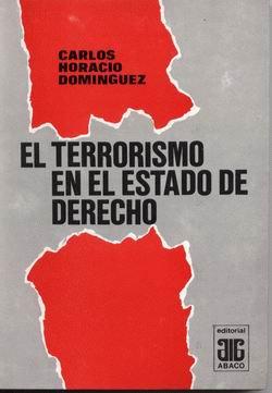 DOMÍNGUEZ, CARLOS H.: El terrorismo en el estado de derecho