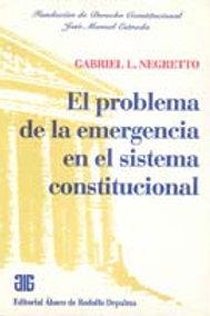 NEGRETTO, GABRIEL L.: El problema de la emergencia en el sistema constitucional