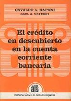 RAPONI, O.A., y URTUBEY, R.A.: El crédito en descubierto en la cuenta corriente