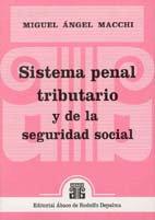 MACCHI, MIGUEL Á.: Sistema penal tributario y de la seguridad social