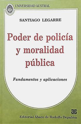 LEGARRE, SANTIAGO: Poder de policía y moralidad pública