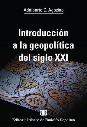 AGOZINO, ADALBERTO C.: Introducción a la geopolítica del siglo XXI