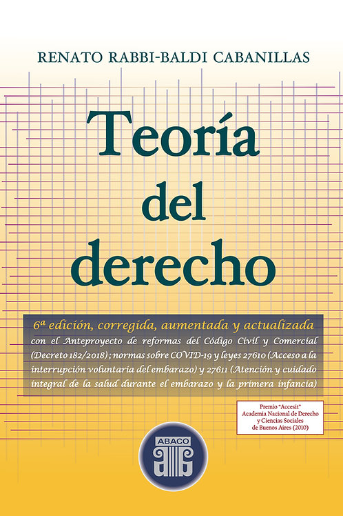 RABBI-BALDI CABANILLAS, RENATO: Teoría del derecho. 6ª edición (2021)