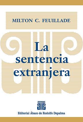 FEUILLADE, MILTON C.: La sentencia extranjera