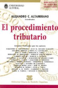 ALTAMIRANO, ALEJANDRO C. (coord.): El procedimiento tributario