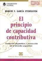 GARCÍA ETCHEGOYEN, MARCOS F.: El principio de capacidad contributiva