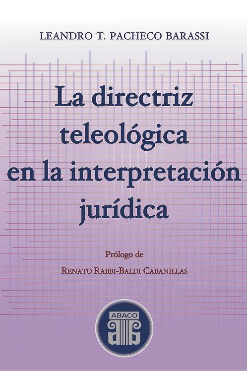 PACHECO BARASSI, LEANDRO T: La directriz teológica en la interpretación jurídica