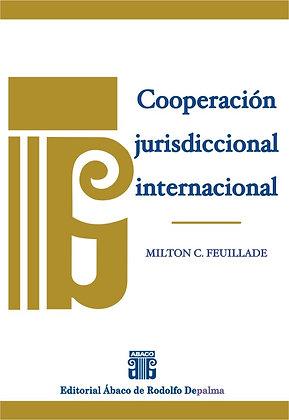 FEUILLADE, MILTON C.: Cooperación jurisdiccional internacional