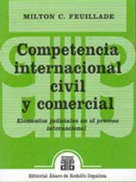 FEUILLADE, MILTON C.: Competencia internacional civil y comercial