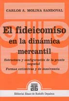 MOLINA SANDOVAL, CARLOS A.: El fideicomiso en la dinámica mercantil