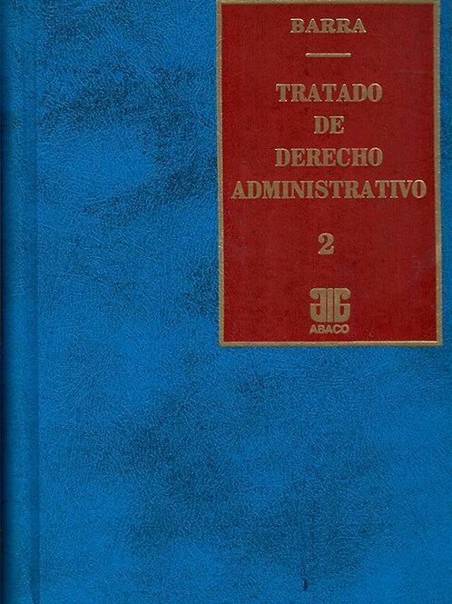 BARRA, RODOLFO C.: Tratado de derecho administrativo.  Tomo 2 (ENC.)