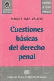 JAÉN VALLEJO, MANUEL: Cuestiones básicas del derecho penal