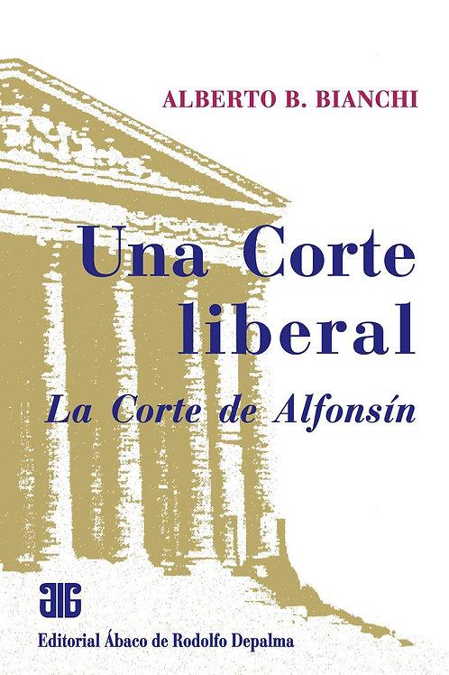 BIANCHI, ALBERTO B.: Una Corte liberal