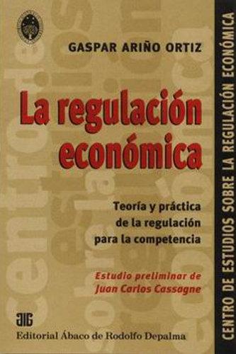 ARIÑO ORTIZ, GASPAR: La regulación económica