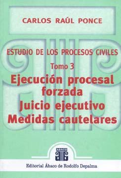 PONCE, CARLOS R.: Estudio de los procesos civiles. T. 3