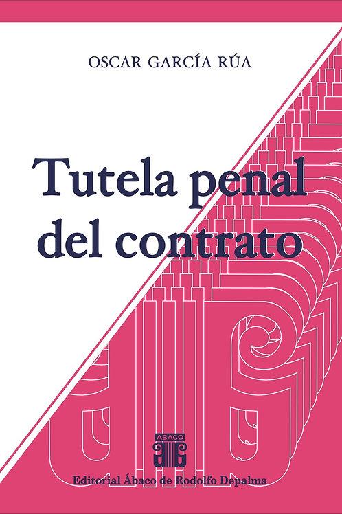 GARCÍA RÚA, OSCAR: Tutela penal del contrato