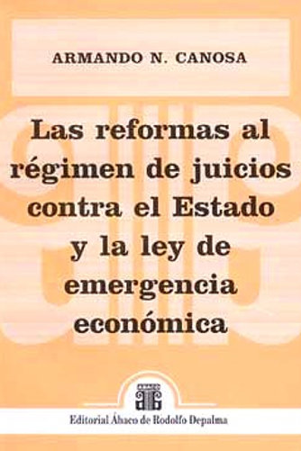 CANOSA, ARMANDO N.: Las reformas al régimen de juicios contra el Estado . . .