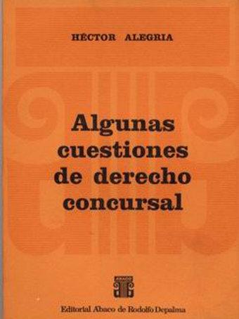 ALEGRIA, HÉCTOR: Algunas cuestiones de derecho concursal