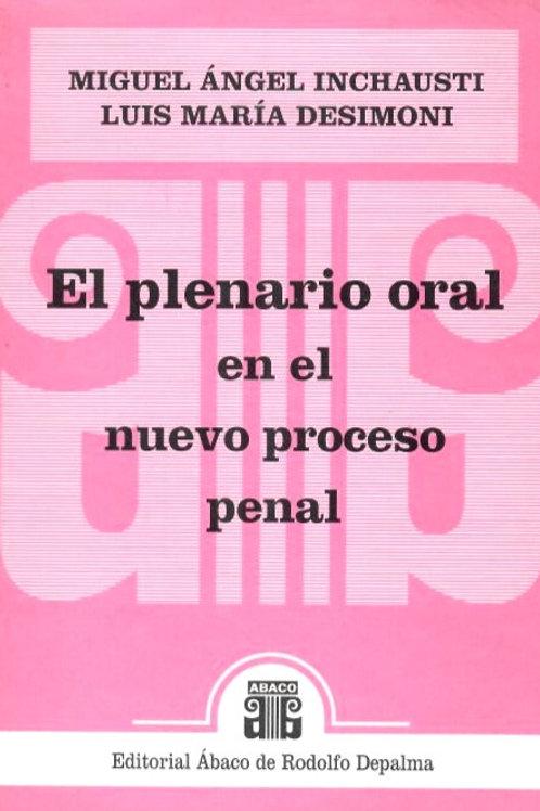 INCHAUSTI, M.Á., y DESIMONI, L.M.: El plenario oral en el nuevo proceso penal