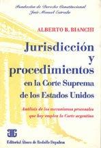 BIANCHI, ALBERTO B.: Jurisdicción y procedimientos en la C.S.E.U.