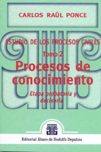 PONCE, CARLOS R.: Estudio de los procesos civiles. T. 2