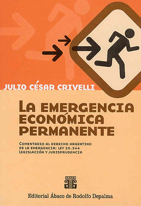 CRIVELLI, JULIO C.: La emergencia económica permanente