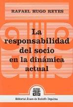 REYES, RAFAEL H.: La responsabilidad del socio en la dinámica actual