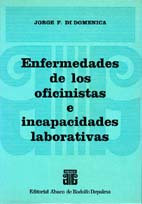 DI DOMENICA, J.F.: Enfermedades de los oficinistas e incapacidades laborativas