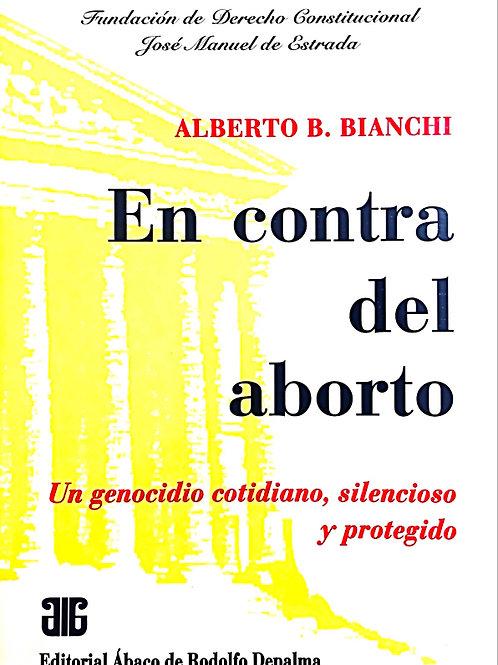 BIANCHI, ALBERTO B.: En contra del aborto