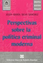 SILVA SÁNCHEZ, JESÚS M.: Perspectivas sobre la política criminal moderna