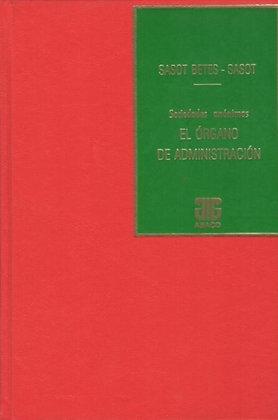 SASOT BETES, MIGUEL Á., y SASOT, MIGUEL P.: El órgano de administración (ENC.)