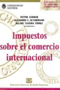 UCKMAR; ALTAMIRANO y Otros (coords.): Impuestos sobre el comercio internacional