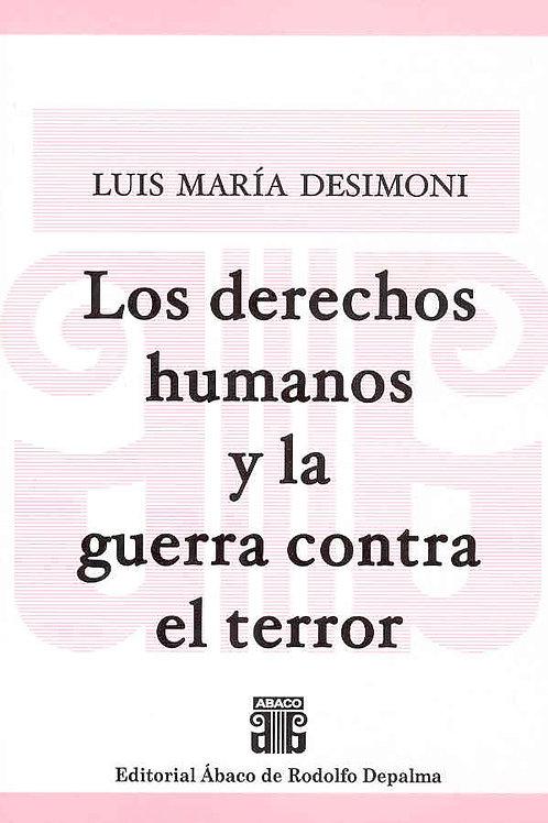 DESIMONI, LUIS M.: Los derechos humanos y la guerra contra el terror