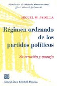 PADILLA, MIGUEL M.: Régimen ordenado de los partidos políticos