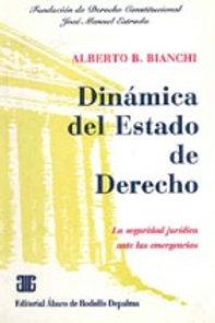 BIANCHI, ALBERTO B.: Dinámica del Estado de Derecho