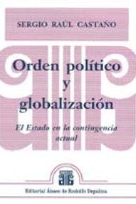 CASTAÑO, SERGIO R.: Orden político y globalización