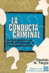 TIEGHI, OSVALDO N.: La conducta criminal
