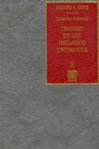 RIVAS, ADOLFO A.: Tratado de los recursos ordinarios. Tomo 2 (E.)