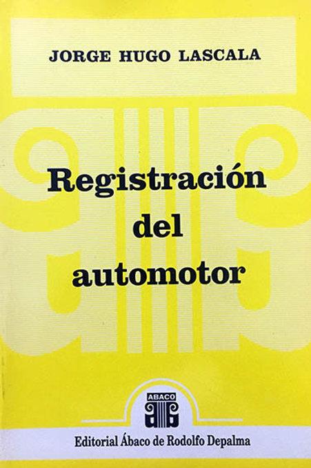 LASCALA, JORGE H.: Registración del automotor