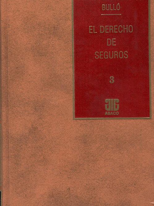 BULLÓ, EMILIO H.: El derecho de seguros y de otros negocios vinculados. Tomo 3 E