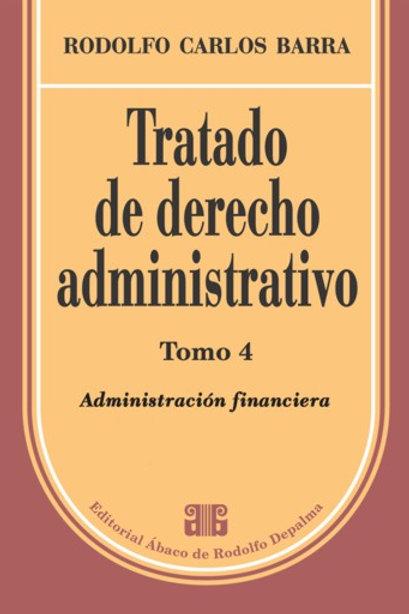 BARRA, RODOLFO C.: Tratado de derecho administrativo.  Tomo 4