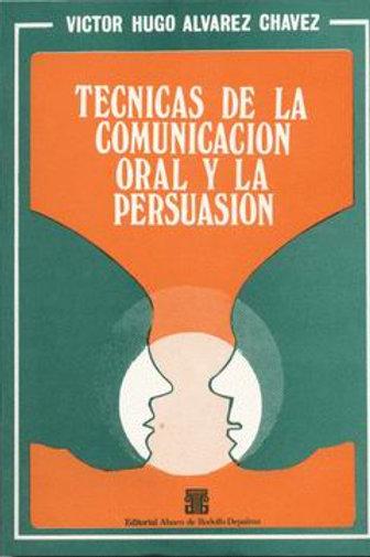 ÁLVAREZ CHÁVEZ, VÍCTOR H.: Técnicas de la comunicación oral y la persuasión
