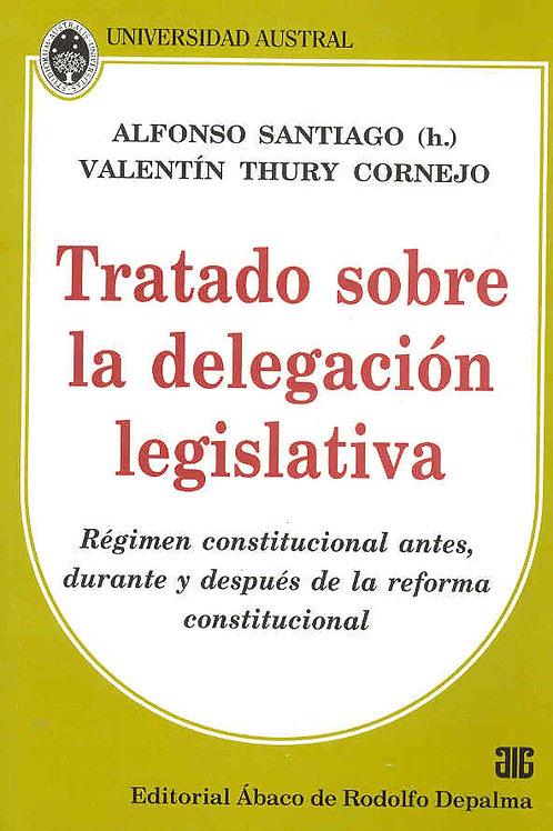 SANTIAGO, ALFONSO, y THURY CORNEJO, V.: Tratado sobre la delegación legislativa