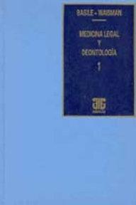 BASILE, ALEJANDRO A., y WAISMAN, DAVID: Medicina legal y deontología (2 ts.)