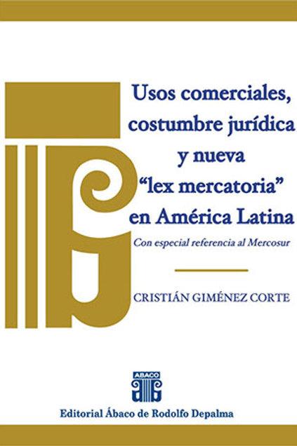 """GIMÉNEZ CORTE: Usos comerciales, costumbre jurídica y nueva """"lex mercatoria""""..."""
