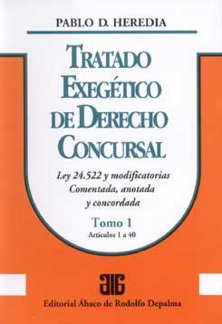 HEREDIA, PABLO D.: Tratado exegético de derecho concursal. Tomo 1