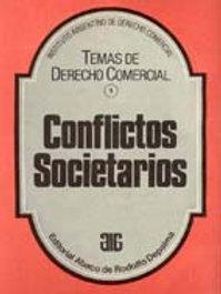 INSTITUTO ARGENTINO DE DERECHO COMERCIAL (I.A.D.C.): Conflictos societarios