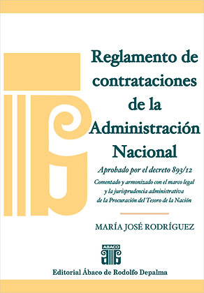 RODRÍGUEZ, MARÍA J.: Reglamento de contrataciones de la Administración Nacional